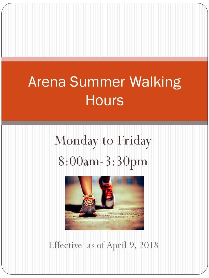 Arena Summer Walking Hours